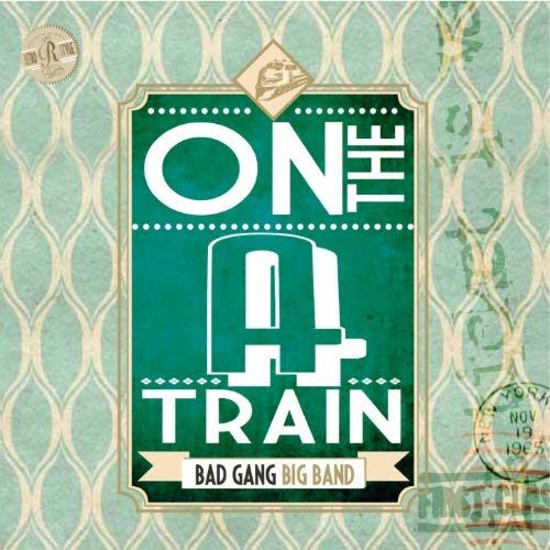 On the A Train - BadGand BigBand